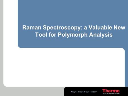 Raman Spectroscopy: a Valuable New Tool for Polymorph Analysis.