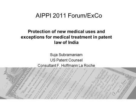 Protection of new medical uses and exceptions for medical treatment in patent law of India Suja Subramaniam US Patent Counsel Consultant F. Hoffmann La.