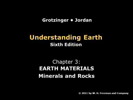 Understanding Earth Chapter 3: EARTH MATERIALS Minerals and Rocks