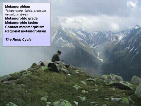 Regional metamorphism The Rock Cycle