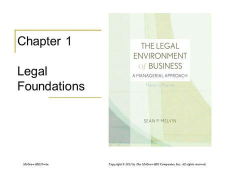McGraw-Hill/Irwin Copyright © 2011 by The McGraw-Hill Companies, Inc. All rights reserved. Chapter 1 Legal Foundations.