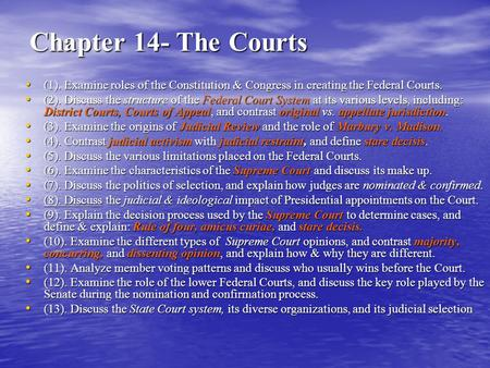 Chapter 14- The Courts (1). Examine roles of the Constitution & Congress in creating the Federal Courts. (1). Examine roles of the Constitution & Congress.