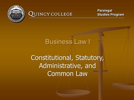 Constitutional, Statutory, Administrative, and Common Law