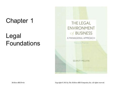 Chapter 1 Legal Foundations McGraw-Hill/Irwin Copyright © 2011 by The McGraw-Hill Companies, Inc. All rights reserved.