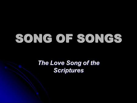 "SONG OF SONGS The Love Song of the Scriptures. The Megilloth (""The Scrolls"")"