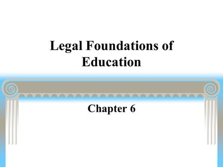 Legal Foundations of Education Chapter 6 Introduction to the Law Preaching vs. Teaching Letter Pedagogical Objections Ethical Objections Legal Objections.