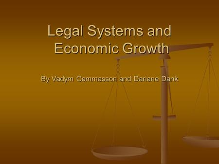 Legal Systems and Economic Growth By Vadym Cemmasson and Dariane Dank.
