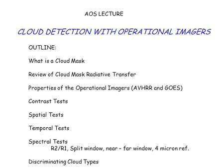 CLOUD DETECTION WITH OPERATIONAL IMAGERS