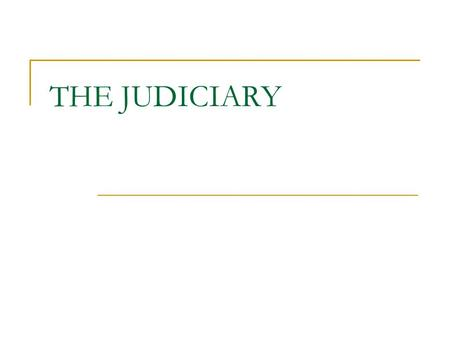 THE JUDICIARY. STRUCTURE – Federal Courts TWO KINDS OF COURTS 1. CONSTITUTIONAL COURTS 2. LEGISLATIVE COURTS or special courts.