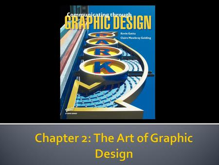 Chapter Objectives: Know the Elements of Art & Principles of Design Learn to see the Elements of Art & Principles of Design within artwork Work with a.