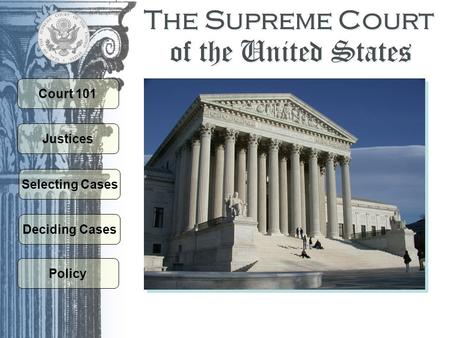 of the United States The Supreme Court Court 101 Justices