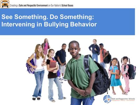 See Something. Do Something: Intervening in Bullying Behavior.
