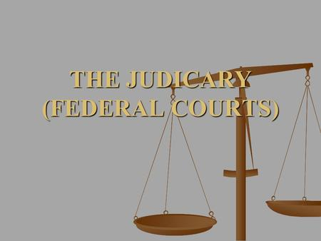 THE JUDICARY (FEDERAL COURTS). Judiciary and Democracy What is undemocratic about the federal judiciary? What is undemocratic about the federal judiciary?