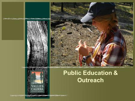 Public Education & Outreach. Since last March….. -Establish permanent monitoring sites throughout the Preserve.