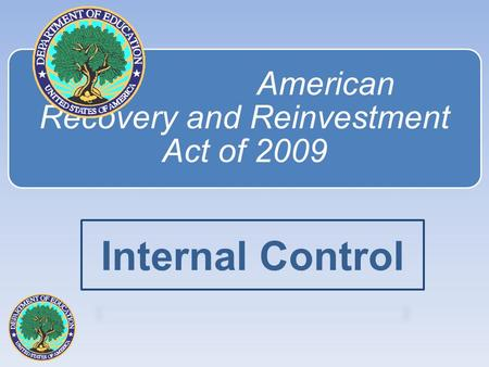 American Recovery and Reinvestment Act of 2009 Internal Control.
