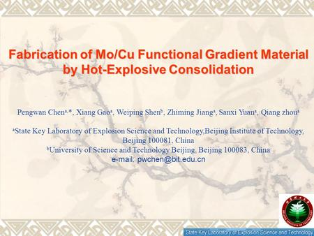 Fabrication of Mo/Cu Functional Gradient Material by Hot-Explosive Consolidation Pengwan Chen a, *, Xiang Gao a, Weiping Shen b, Zhiming Jiang a, Sanxi.