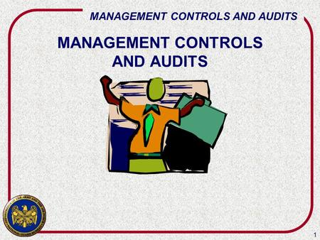 1 MANAGEMENT CONTROLS AND AUDITS. 2 WHY? Significant dollar value Decentralized program Lack of knowledge New and emerging programs Mismanagement and.