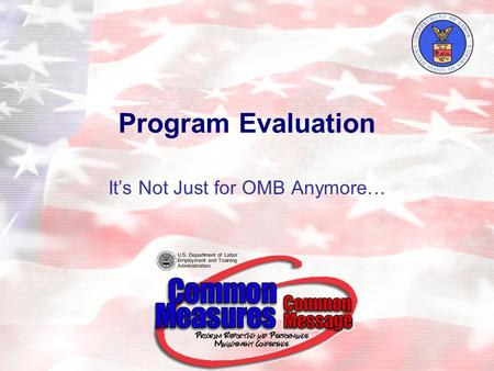Program Evaluation It's Not Just for OMB Anymore….