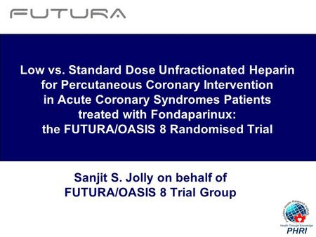 Low vs. Standard Dose Unfractionated Heparin for Percutaneous Coronary Intervention in Acute Coronary Syndromes Patients treated with Fondaparinux: the.