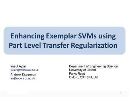 Enhancing Exemplar SVMs using Part Level Transfer Regularization 1.