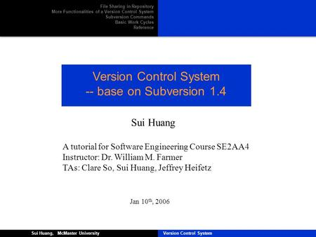 Version Control System Sui Huang, McMaster University Version Control SystemSui Huang, McMaster University Version Control System -- base on Subversion.