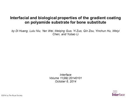 Interfacial and biological properties of the gradient coating on polyamide substrate for bone substitute by Di Huang, Lulu Niu, Yan Wei, Meiqing Guo, Yi.