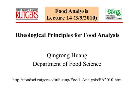Food Analysis Lecture 14 (3/9/2010) Rheological Principles for Food Analysis Qingrong Huang Department of Food Science
