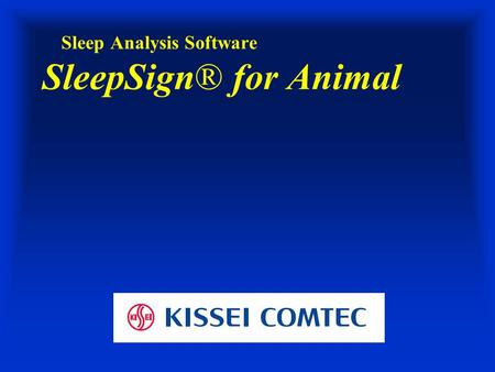 Sleep Analysis Software SleepSign® for Animal. Summary 1. History Industry standard software developed with OBI and accepted world wide 2. Data acquisition.
