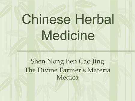 Chinese Herbal Medicine Shen Nong Ben Cao Jing The Divine Farmer's Materia Medica.