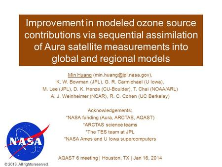 Improvement in modeled ozone source contributions via sequential assimilation of Aura satellite measurements into global and regional models Min Huang.