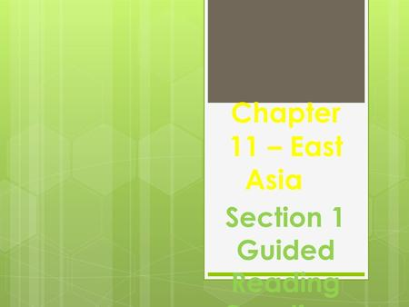 Chapter 11 – East Asia Section 1 Guided Reading Questions Review…