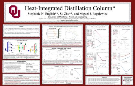 Heat-Integrated Distillation Column* Stephanie N. English**, Su Zhu**, and Miguel J. Bagajewicz University of Oklahoma - Chemical Engineering (*) This.