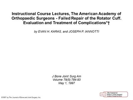 Instructional Course Lectures, The American Academy of Orthopaedic Surgeons - Failed Repair of the Rotator Cuff. Evaluation and Treatment of Complications*†