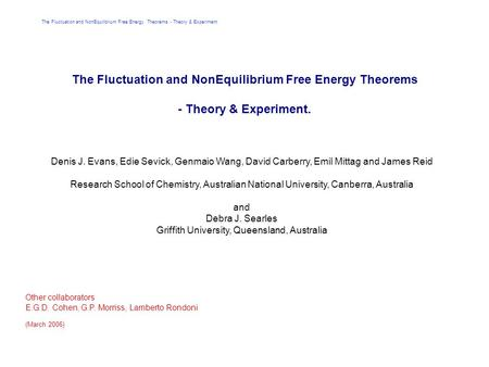 The Fluctuation and NonEquilibrium Free Energy Theorems - Theory & Experiment The Fluctuation and NonEquilibrium Free Energy Theorems - Theory & Experiment.