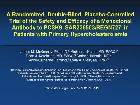 A Randomized, Double-Blind, Placebo-Controlled Trial of the Safety and Efficacy of a Monoclonal Antibody to PCSK9, SAR236553/REGN727, in Patients with.
