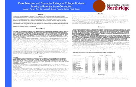 Date Selection and Character Ratings of College Students: Making a Potential Love Connection Lauren Taylor, Amy Bart, Joseph Brown, Roxana Karimi, Paula.