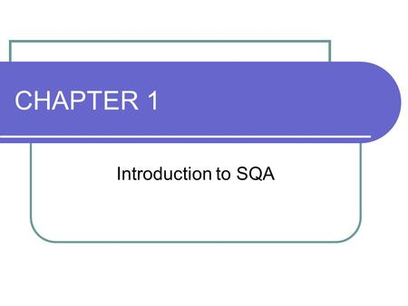 CHAPTER 1 Introduction to SQA.