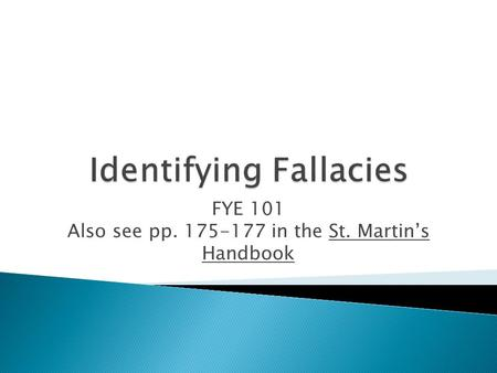 FYE 101 Also see pp. 175-177 in the St. Martin's Handbook.