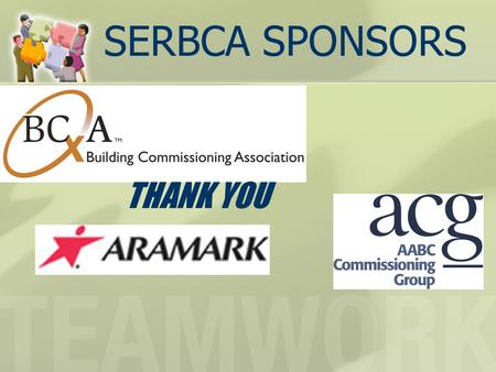 SERBCA SPONSORS THANK YOU. Commissioning In Mississippi Why Are We Doing This, And Will It Go Away?