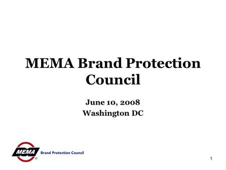1 MEMA Brand Protection Council June 10, 2008 Washington DC.
