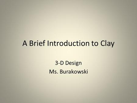 A Brief Introduction to Clay