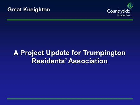 A Project Update for Trumpington Residents' Association Great Kneighton.