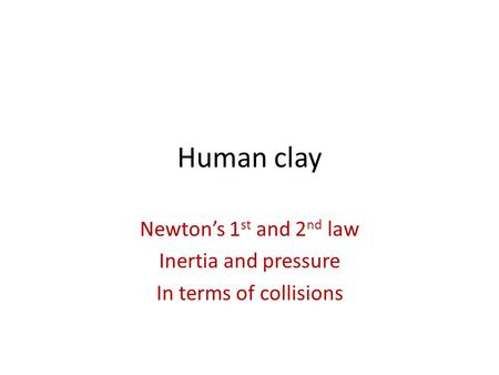 Newton's 1st and 2nd law Inertia and pressure In terms of collisions
