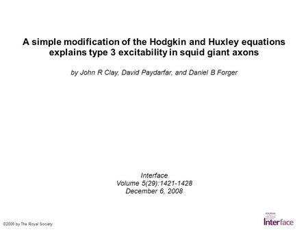 A simple modification of the Hodgkin and Huxley equations explains type 3 excitability in squid giant axons by John R Clay, David Paydarfar, and Daniel.