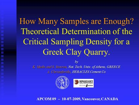 How Many Samples are Enough? Theoretical Determination of the Critical Sampling Density for a Greek Clay Quarry. by K. Modis and S. Stavrou, Nat. Tech.