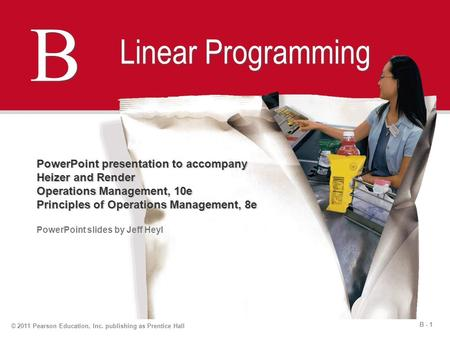 B Linear Programming PowerPoint presentation to accompany