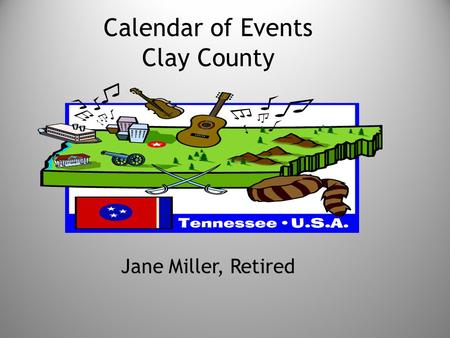 Calendar of Events Clay County Jane Miller, Retired.