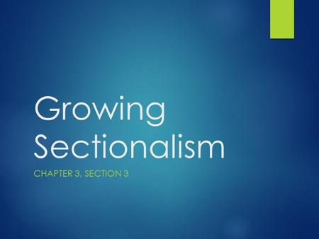 Growing Sectionalism CHAPTER 3, SECTION 3. An 'Era of Good Feelings'  This era has been nicknamed the 'Era of Good Feelings' because of the surge in.