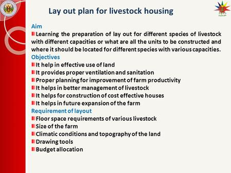 Lay out plan for livestock housing Aim Learning the preparation of lay out for different species of livestock with different capacities or what are all.