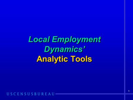 1 Local Employment Dynamics' Analytic Tools. 2 Use existing data to link multiple sources Create new data and products Reduce cost and respondent burden.